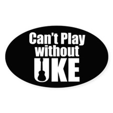 Cant Play Without Uke Decal