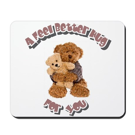 Feel Better Hug Mousepad
