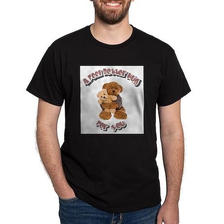 Feel Better Hug Dark T-Shirt