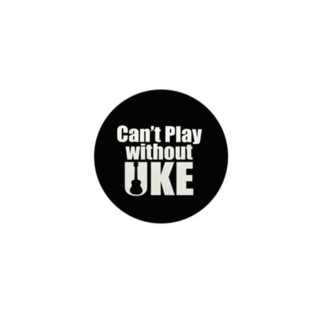 Cant Play Without Uke Mini Button