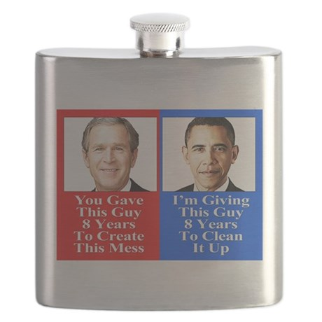 Give Obama 8 Years to Clean Up This Mess Flask