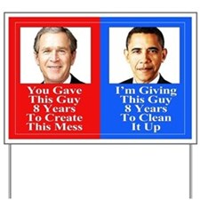 Give Obama 8 Years to Clean Up This Mess Yard Sign