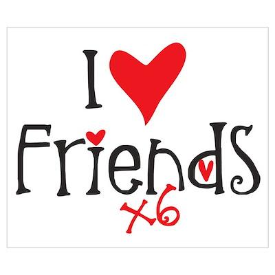 I heart Friends x6 Wall Art Poster