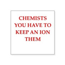 "chemistry joke Square Sticker 3"" x 3"""