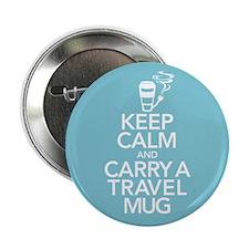 "Keep Calm and Carry Travel Mug 2.25"" Button"