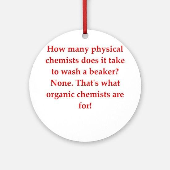 chemistry joke Ornament (Round)