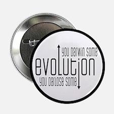 "Evolution: You Darwin Some 2.25"" Button"