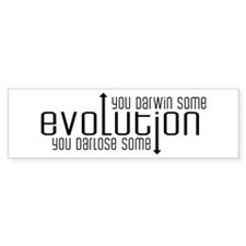 Evolution: You Darwin Some Bumper Sticker
