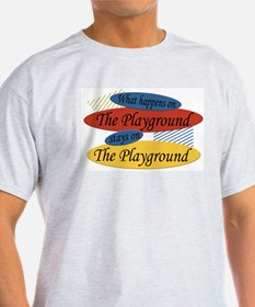 What Happens At The Playground Ash Grey T-Shirt