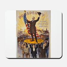 Prosperity at home, Prestige abroad - Wm. McKinley