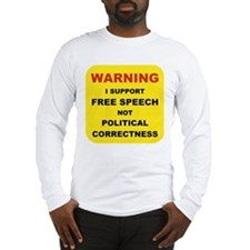 WARNING I SUPPORT FREE SPEECH....png Long Sleeve T