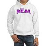 They're Real Hooded Sweatshirt
