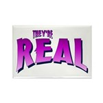 They're Real Rectangle Magnet (10 pack)
