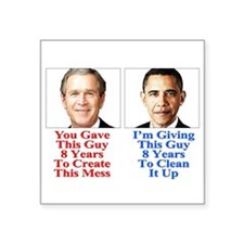 "Give Obama 8 Years Square Sticker 3"" x 3&quot"