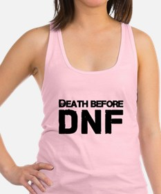 Death before DNF Racerback Tank Top