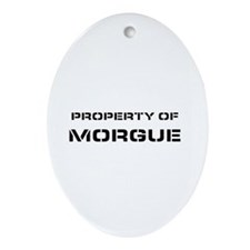 Property Of Morgue Oval Ornament