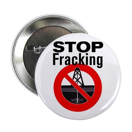 "Stop Fracking 2.25"" Button"