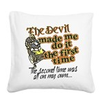 The Devil Made Me Do It Square Canvas Pillow