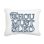 Thou Must Sled Rectangular Canvas Pillow