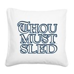 Thou Must Sled Square Canvas Pillow