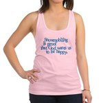 Snowmobiling is proof Racerback Tank Top
