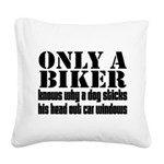 Only a Biker Square Canvas Pillow