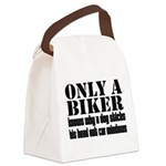 Only a Biker Canvas Lunch Bag
