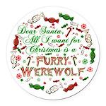 Dear Santa werewolf Round Car Magnet