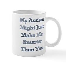My Autism Might Just Make Me Smarter Than You Mug