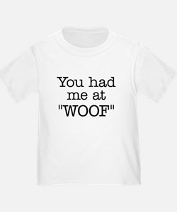 """You Had Me At """"WOOF"""" T"""