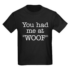 "You Had Me At ""WOOF"" T"