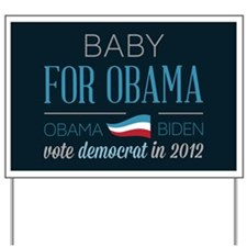 Baby For Obama Yard Sign
