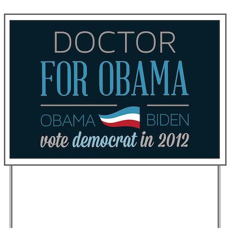 Doctor For Obama Yard Sign