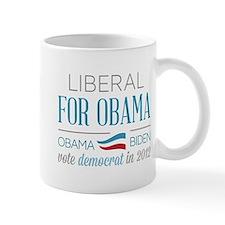 Liberal For Obama Mug
