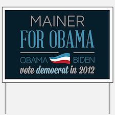 Mainer For Obama Yard Sign
