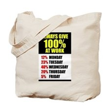 Always give 100% at work Tote Bag