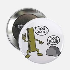 """You rock and you rule 2.25"""" Button"""