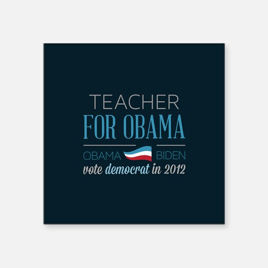 "Teacher For Obama Square Sticker 3"" x 3"""