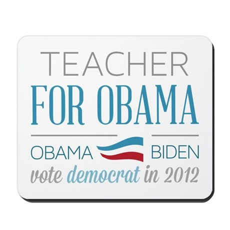 Teacher For Obama Mousepad
