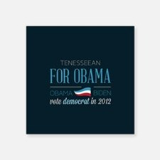 "Tenesseean For Obama Square Sticker 3"" x 3"""