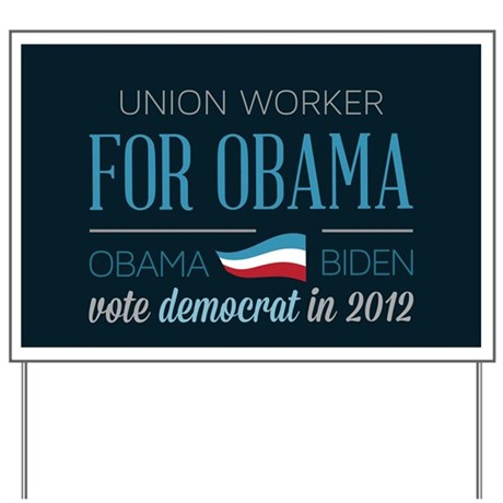 Union Worker For Obama Yard Sign