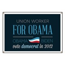 Union Worker For Obama Banner