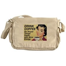 Drink coffee do stupid things faster Messenger Bag