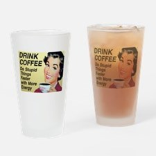 Drink coffee do stupid things faster Drinking Glas