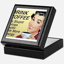 Drink coffee do stupid things faster Keepsake Box