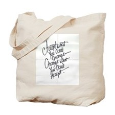 Accept what you can't change and vice versa Tote B