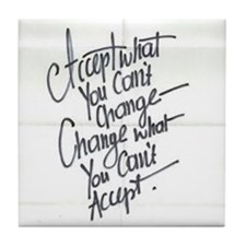 Accept what you can't change and vice versa Tile C
