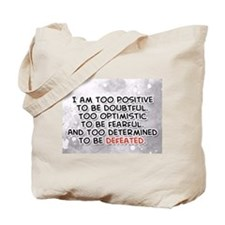 I am too positive to be doubtful... Tote Bag
