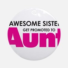 Awesome Sisters Get Promoted to Aunt Ornament (Rou