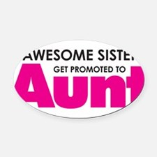 Awesome Sisters Get Promoted to Aunt Oval Car Magn
